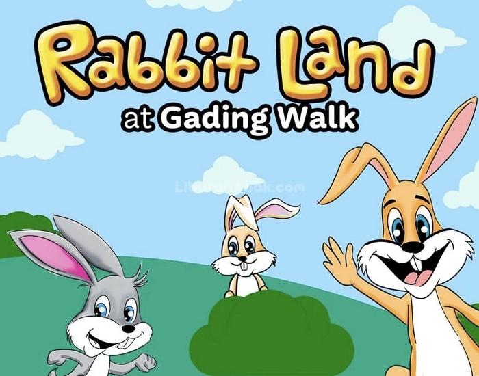 Rabbit Land Gading Walk