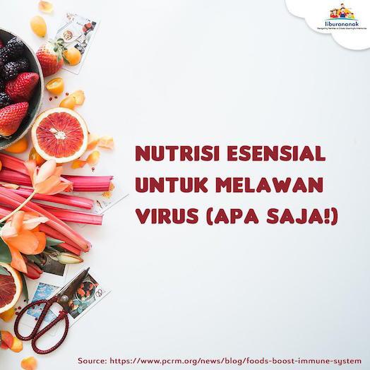 Nutrisi Esensial untuk melawan virus (apa saja!)
