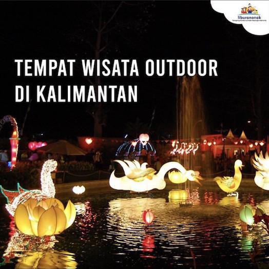 Tempat Wisata Outdoor di Kalimantan